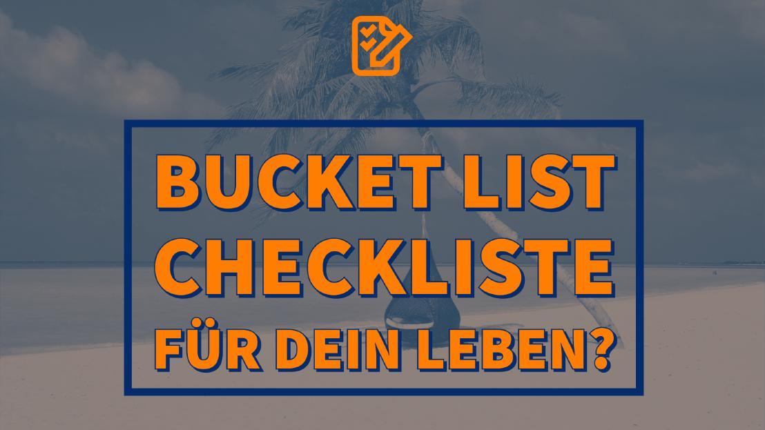 BUCKET LIST | Checkliste für dein Leben?